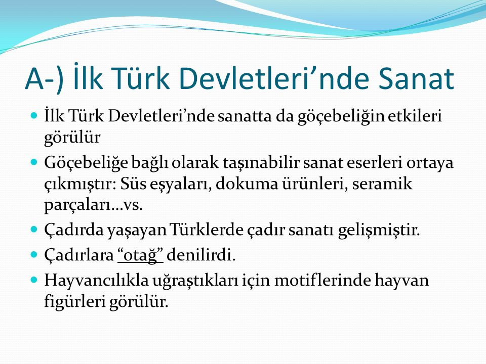 A-) İlk Türk Devletleri'nde Sanat