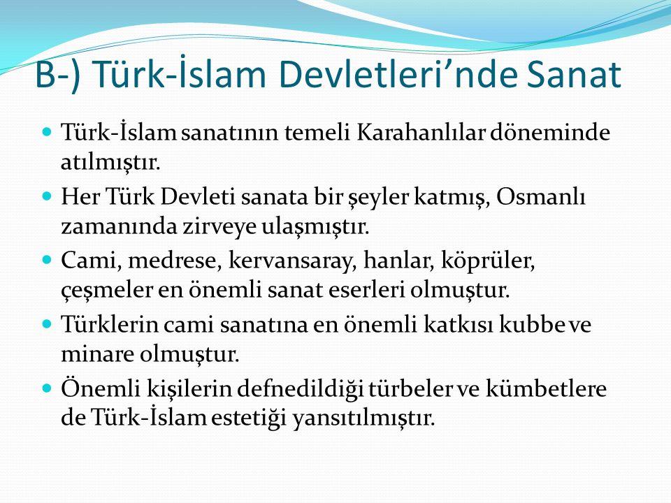 B-) Türk-İslam Devletleri'nde Sanat