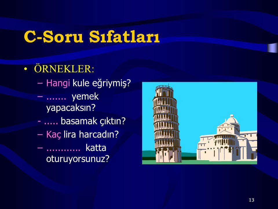 C-Soru Sıfatları ÖRNEKLER: Hangi kule eğriymiş