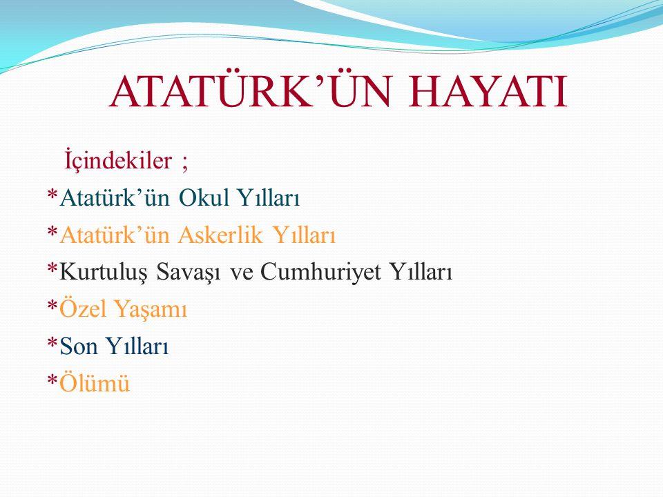 ATATÜRK'ÜN HAYATI *Atatürk'ün Okul Yılları