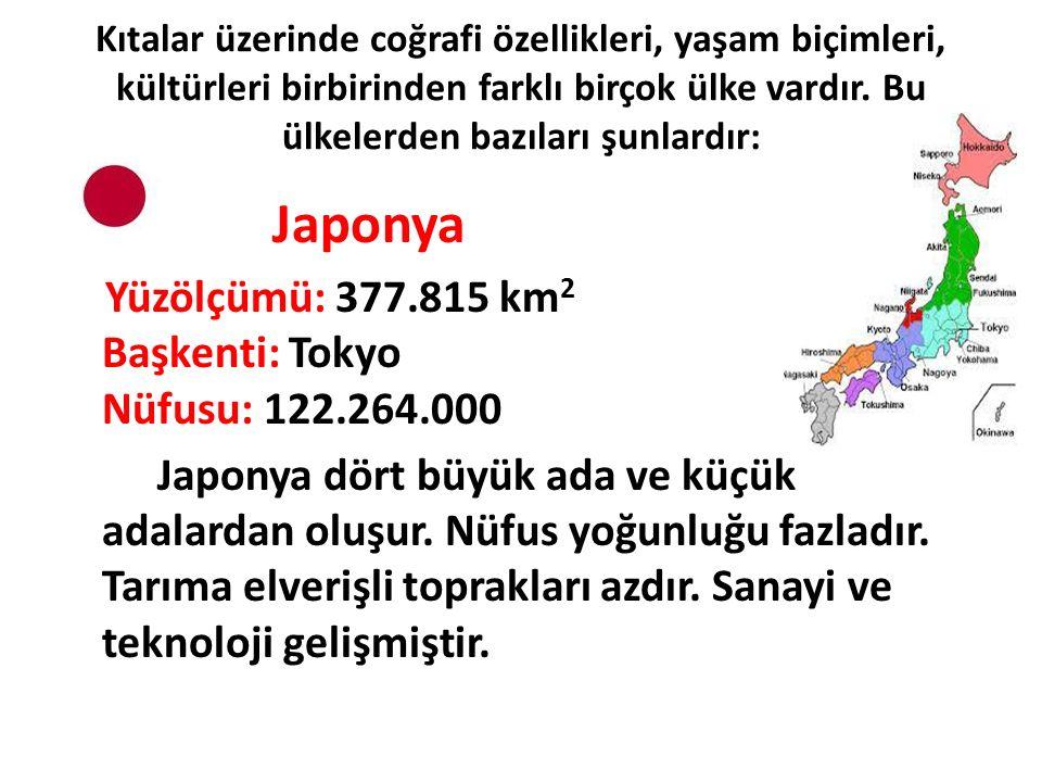 Yüzölçümü: 377.815 km2 Başkenti: Tokyo Nüfusu: 122.264.000