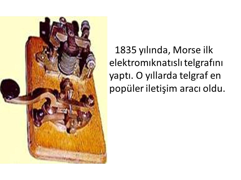 1835 yılında, Morse ilk elektromıknatıslı telgrafını yaptı