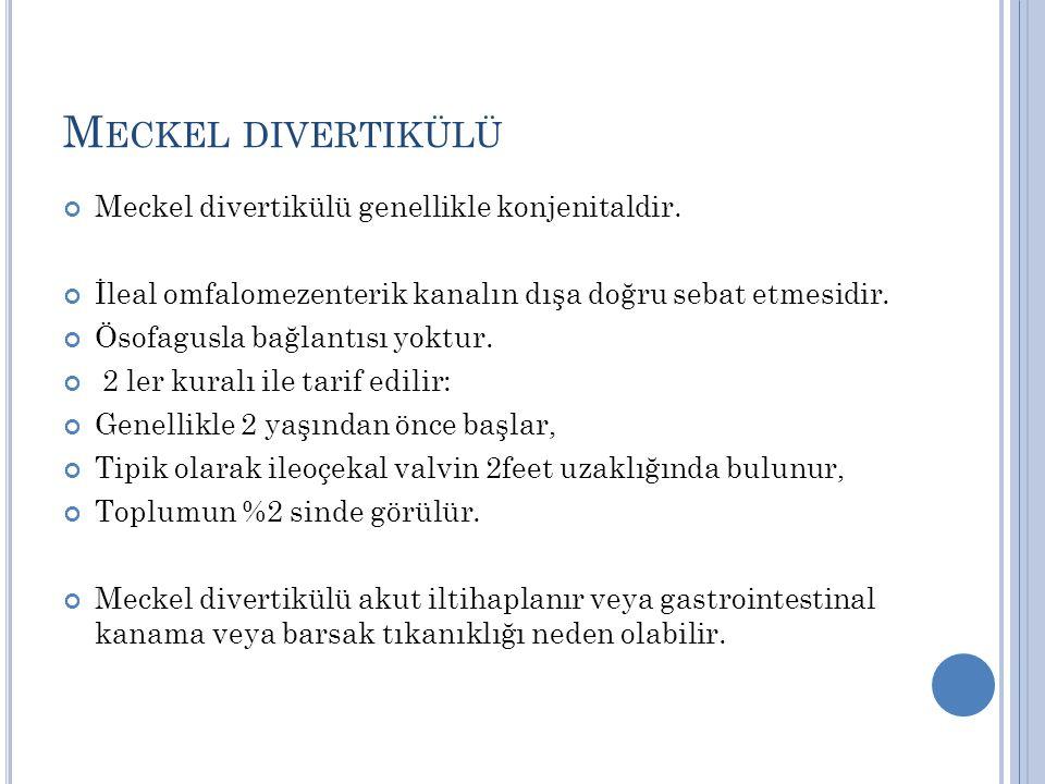 Meckel divertikülü Meckel divertikülü genellikle konjenitaldir.