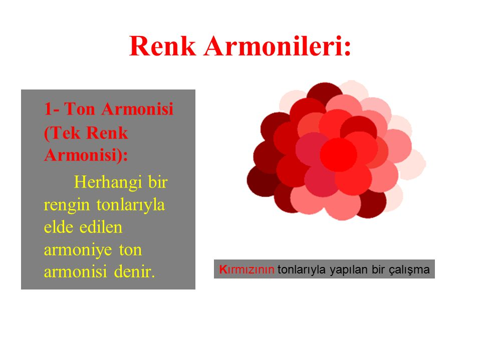 Renk Armonileri: 1- Ton Armonisi (Tek Renk Armonisi):