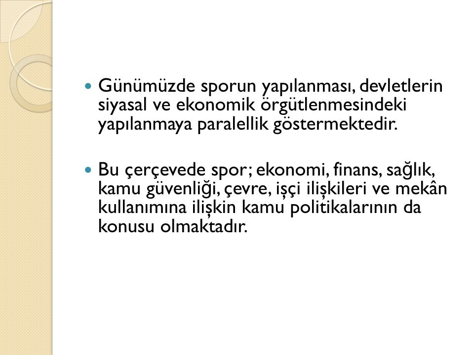 Günümüzde sporun yapılanması, devletlerin siyasal ve ekonomik örgütlenmesindeki yapılanmaya paralellik göstermektedir.
