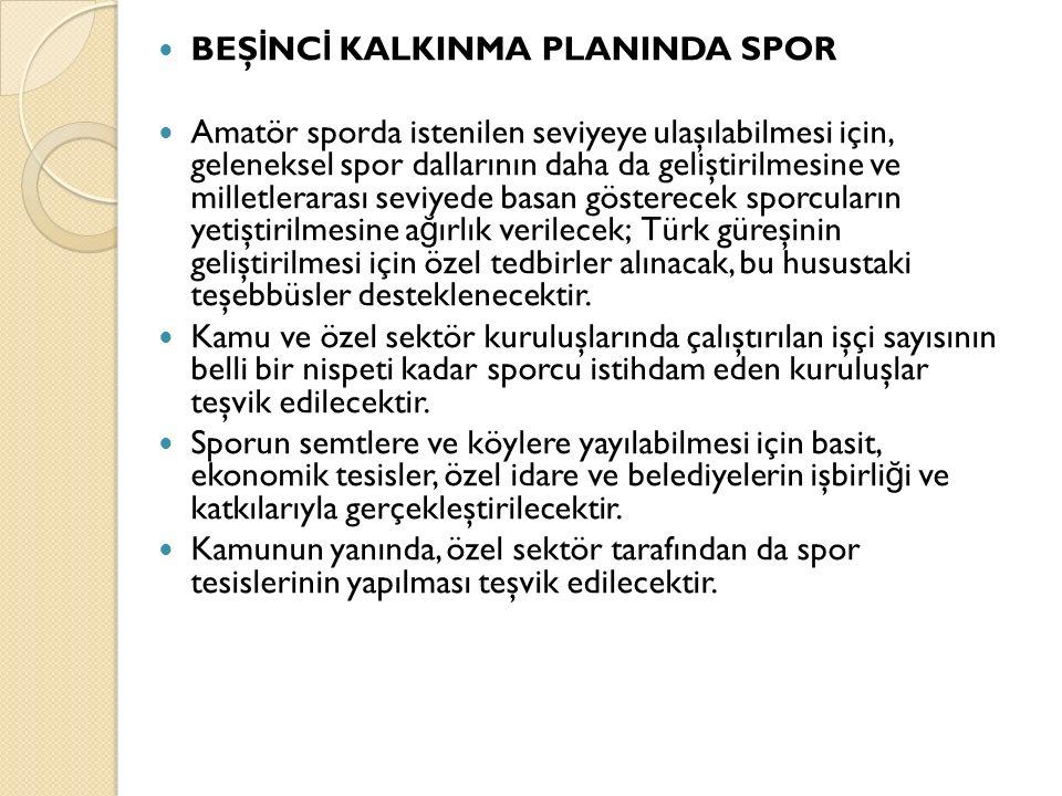 BEŞİNCİ KALKINMA PLANINDA SPOR