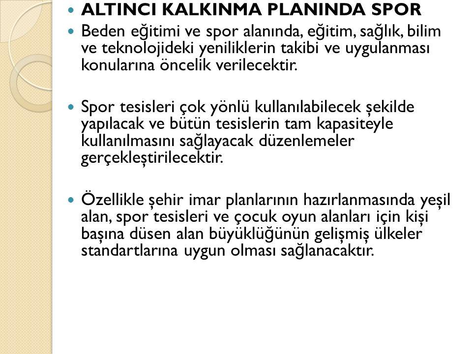 ALTINCI KALKINMA PLANINDA SPOR