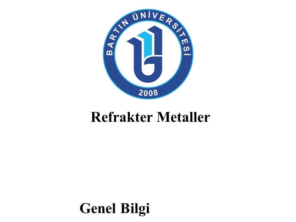 Refrakter Metaller Genel Bilgi