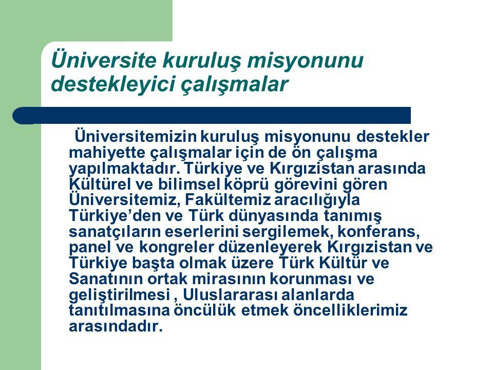 Üniversite kuruluş misyonunu destekleyici çalışmalar