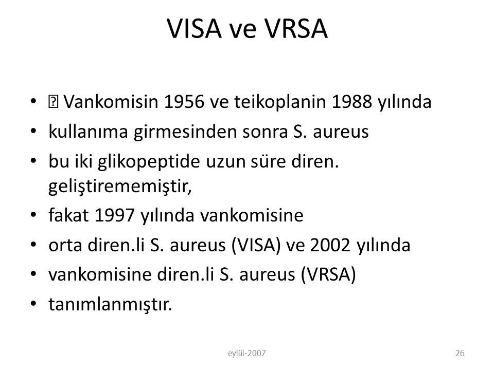 VISA ve VRSA  Vankomisin 1956 ve teikoplanin 1988 yılında