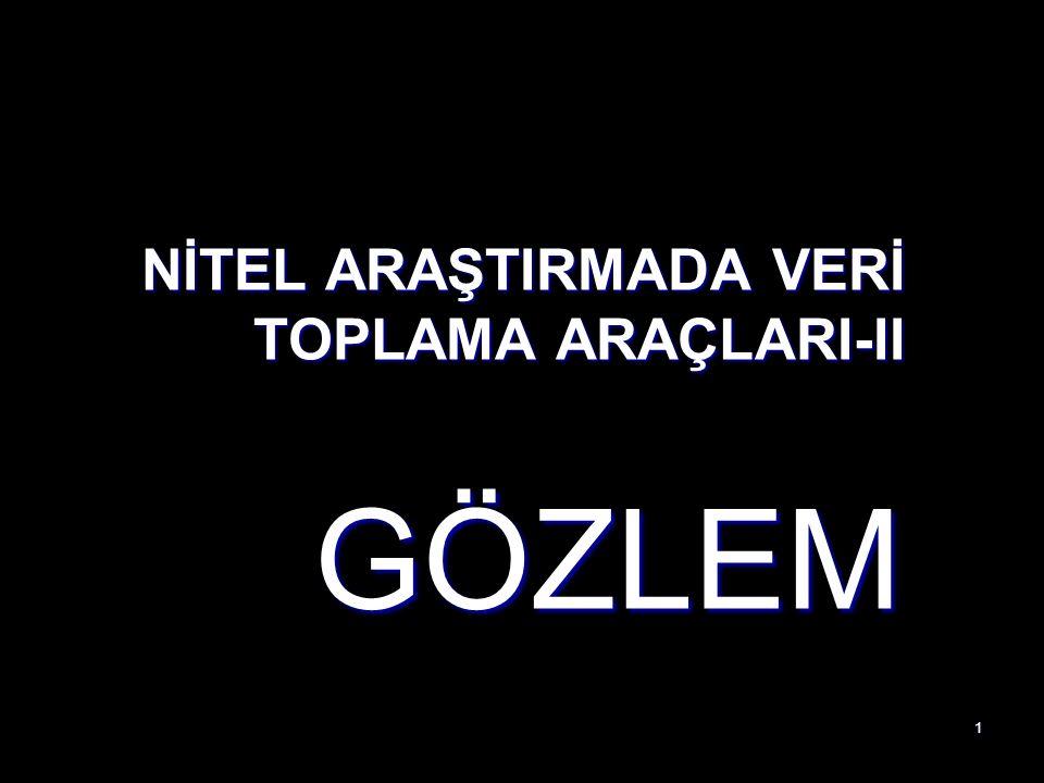 NİTEL ARAŞTIRMADA VERİ TOPLAMA ARAÇLARI-II
