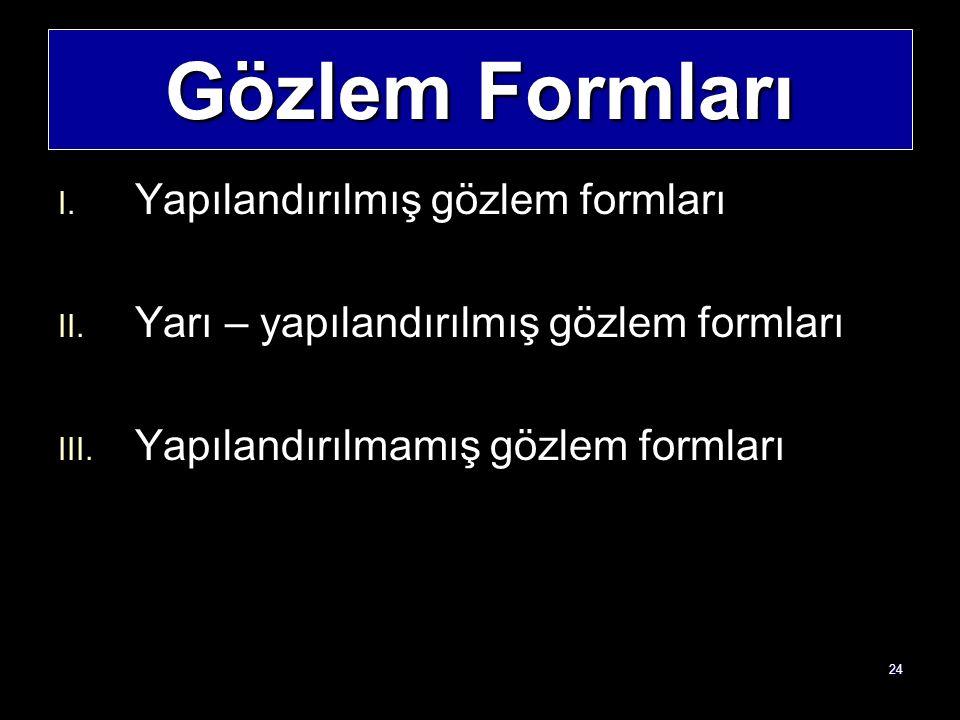 Gözlem Formları Yapılandırılmış gözlem formları