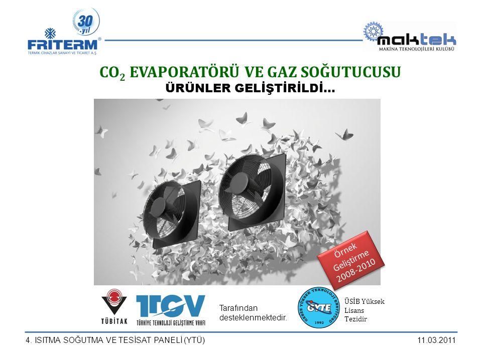 CO2 EVAPORATÖRÜ VE GAZ SOĞUTUCUSU ÜRÜNLER GELİŞTİRİLDİ…