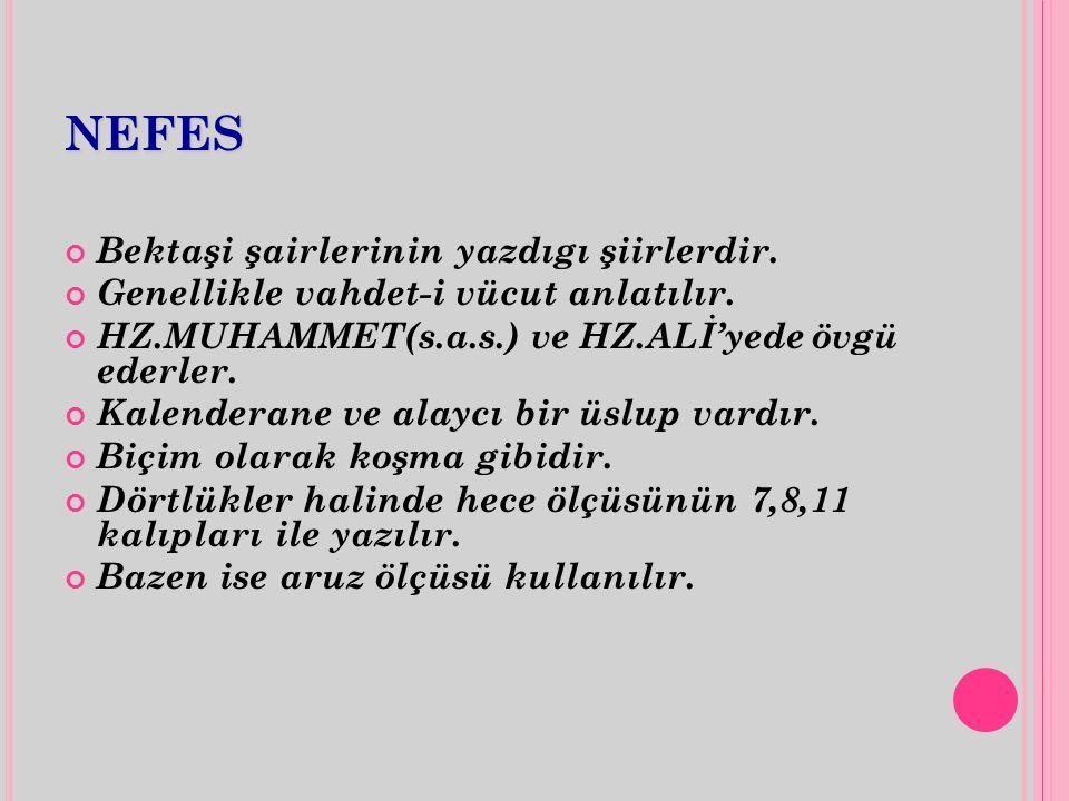 NEFES Bektaşi şairlerinin yazdıgı şiirlerdir.
