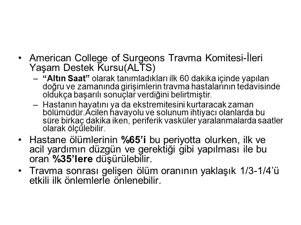 American College of Surgeons Travma Komitesi-İleri Yaşam Destek Kursu(ALTS)