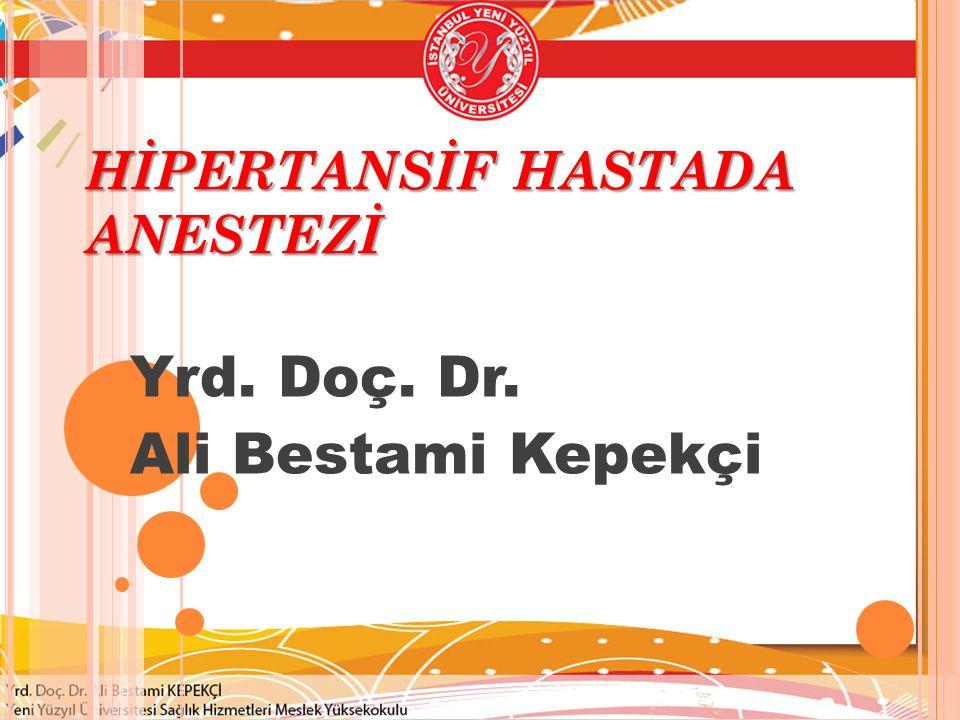 HİPERTANSİF HASTADA ANESTEZİ