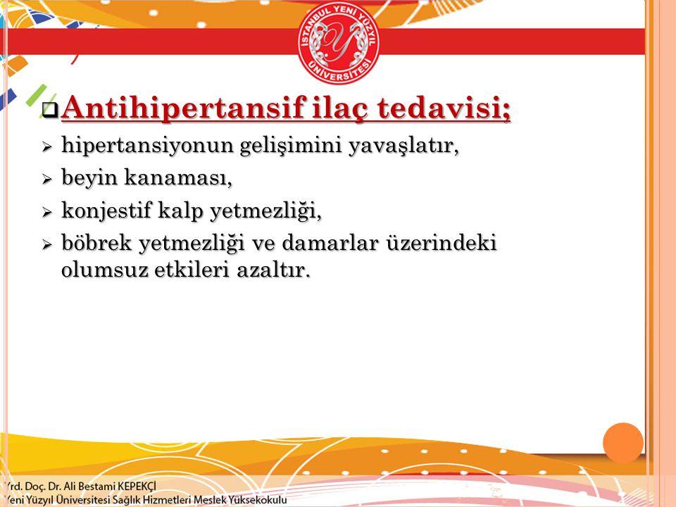 Antihipertansif ilaç tedavisi;