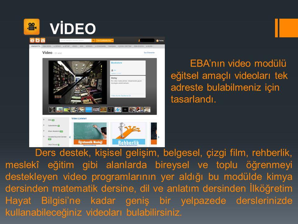 VİDEO EBA'nın video modülü eğitsel amaçlı videoları tek adreste bulabilmeniz için tasarlandı.