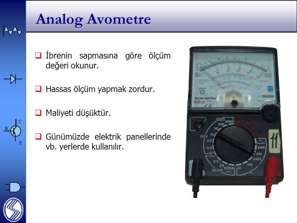 Analog Avometre İbrenin sapmasına göre ölçüm değeri okunur.