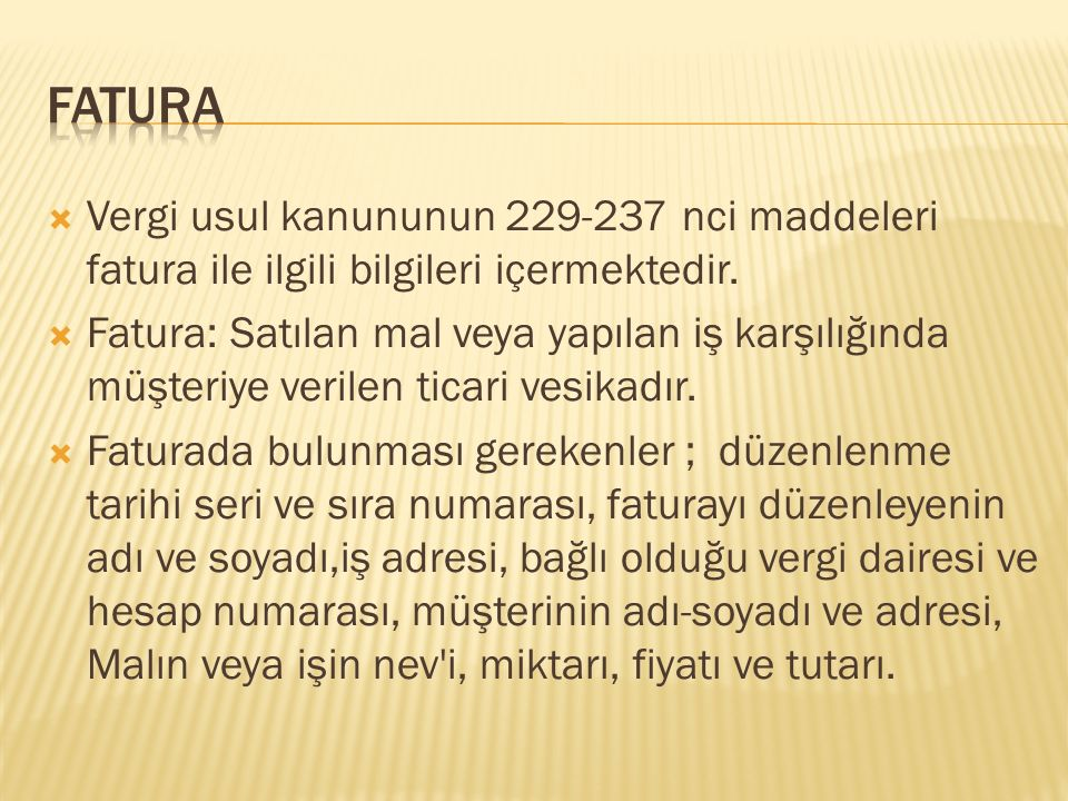 Fatura Vergi usul kanununun 229-237 nci maddeleri fatura ile ilgili bilgileri içermektedir.