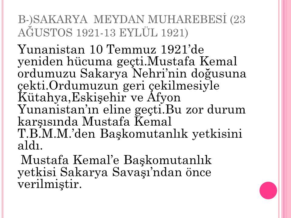 B-)SAKARYA MEYDAN MUHAREBESİ (23 AĞUSTOS 1921-13 EYLÜL 1921)