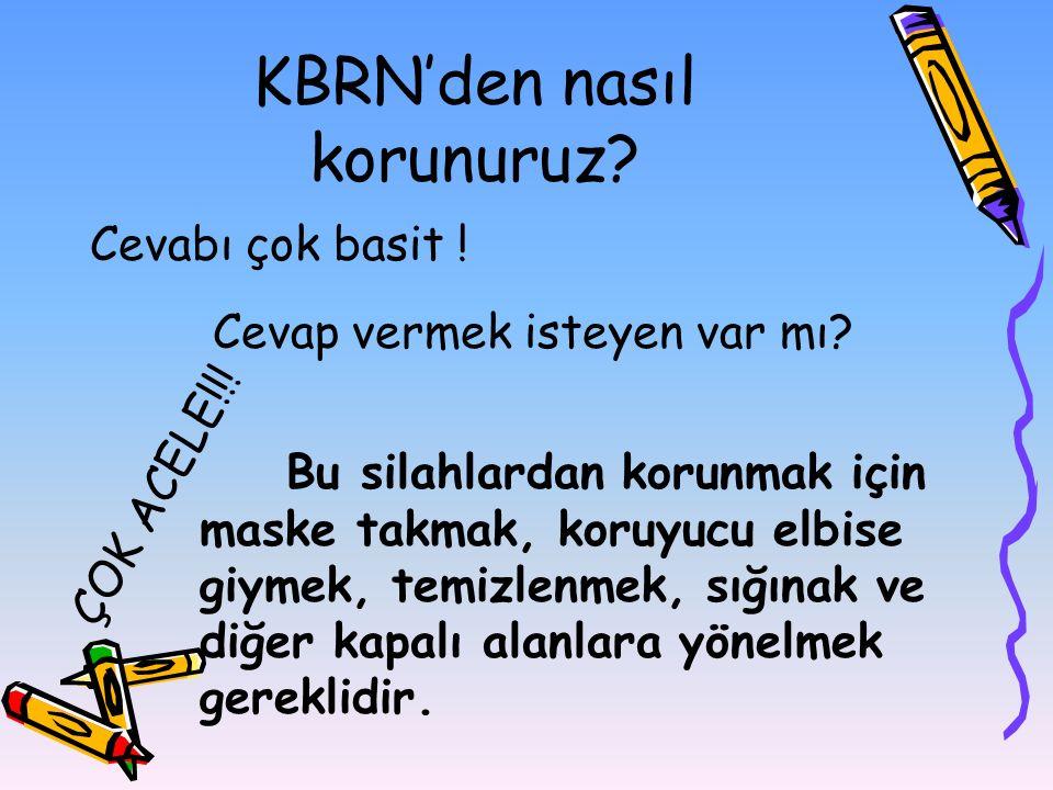 KBRN'den nasıl korunuruz