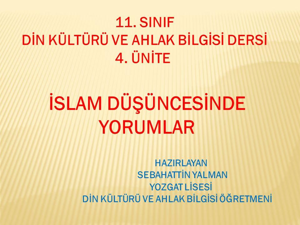 İSLAM DÜŞÜNCESİNDE YORUMLAR 11. SINIF