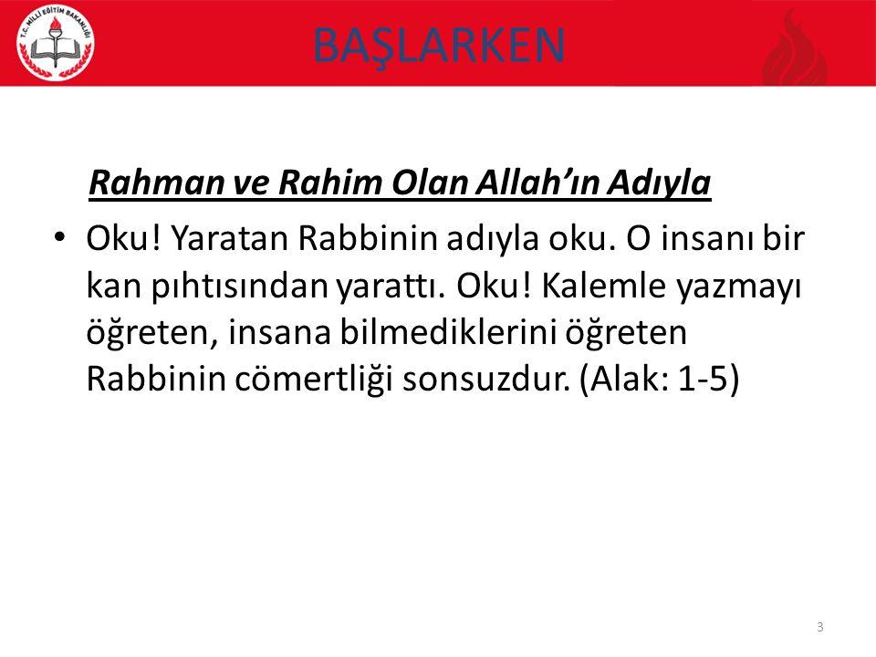 BAŞLARKEN Rahman ve Rahim Olan Allah'ın Adıyla