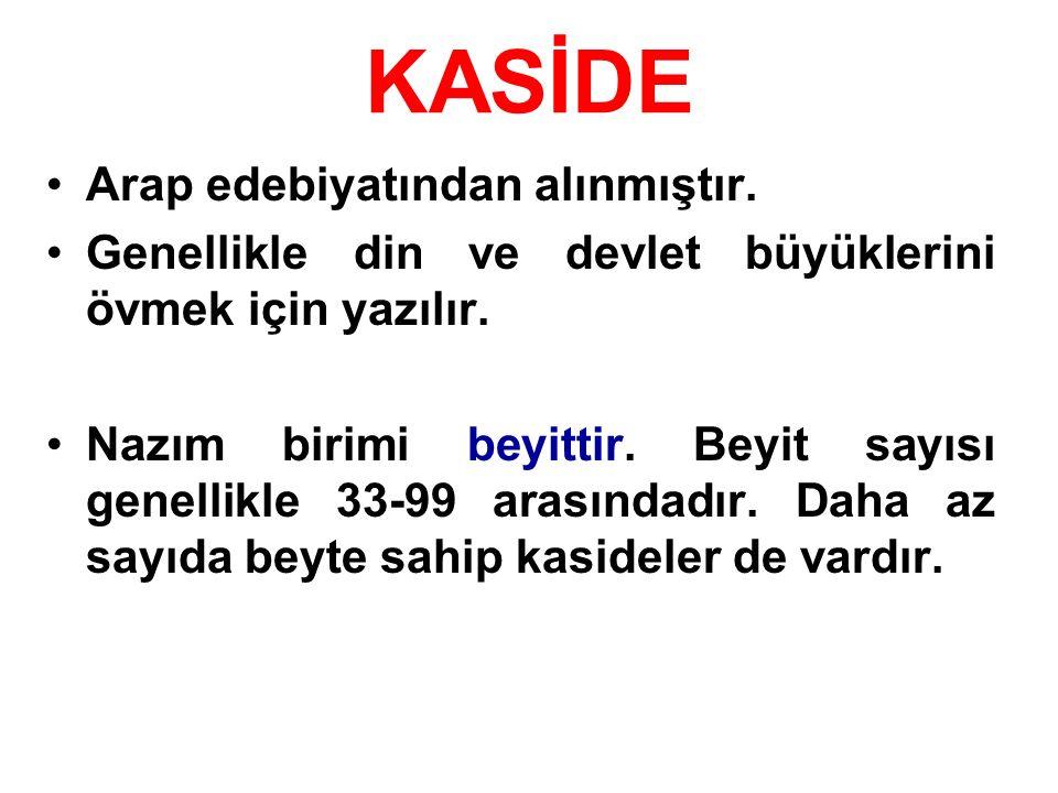 KASİDE Arap edebiyatından alınmıştır.