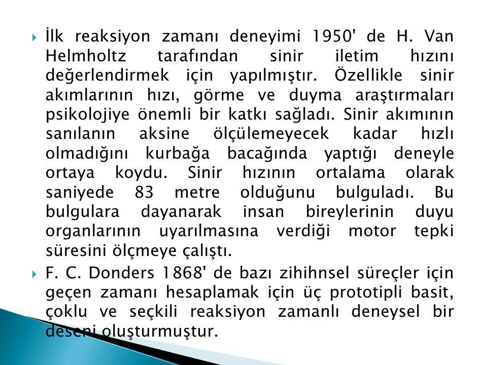 İlk reaksiyon zamanı deneyimi 1950 de H
