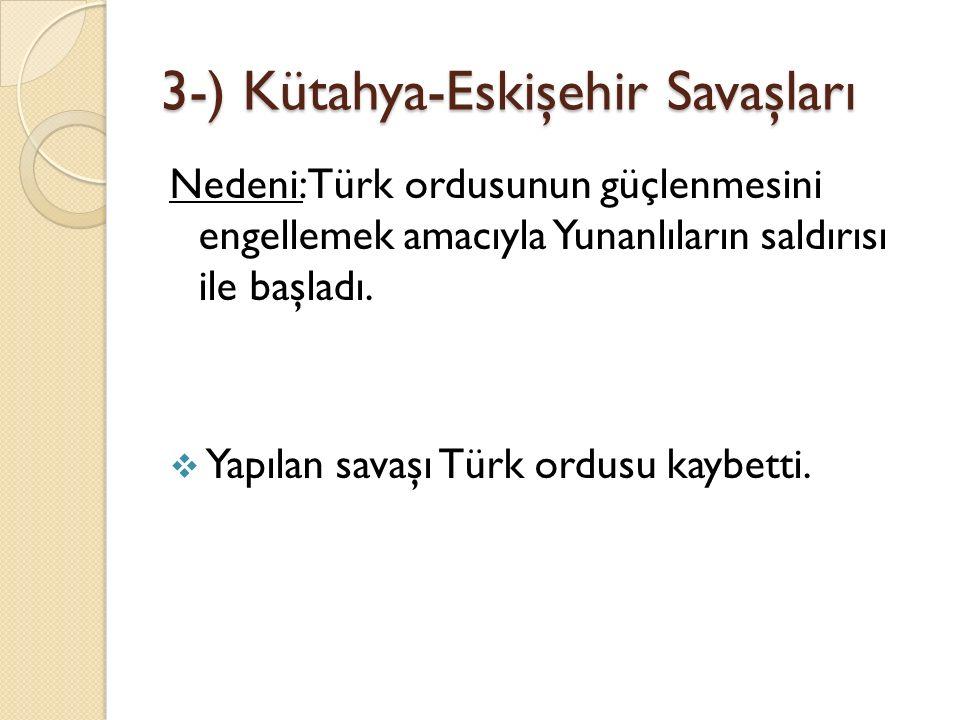3-) Kütahya-Eskişehir Savaşları