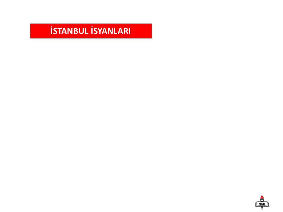 İSTANBUL İSYANLARI