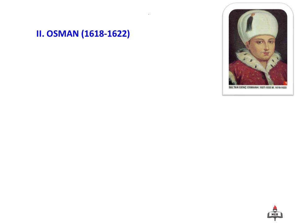 . II. OSMAN (1618-1622)