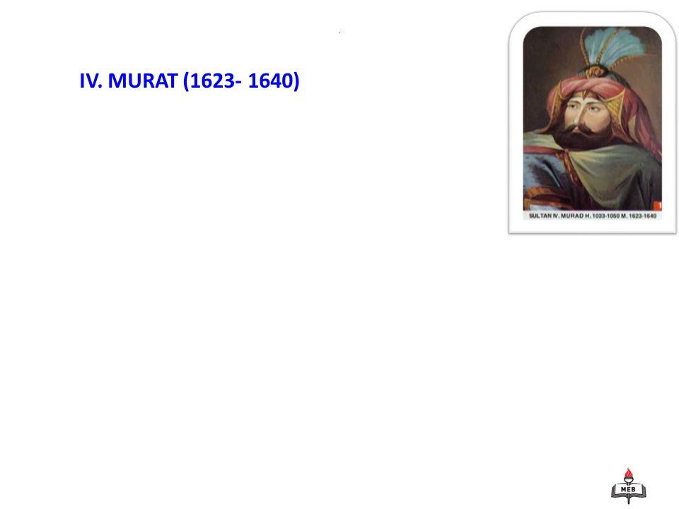 IV. MURAT (1623- 1640) .
