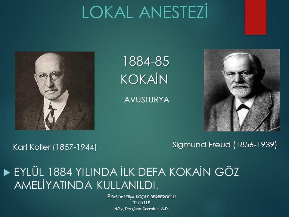 LOKAL ANESTEZİ 1884-85 KOKAİN