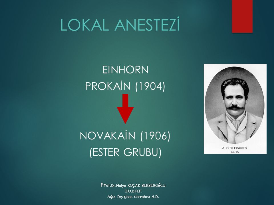 LOKAL ANESTEZİ EINHORN PROKAİN (1904) NOVAKAİN (1906) (ESTER GRUBU)