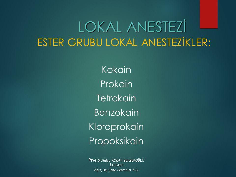 ESTER GRUBU LOKAL ANESTEZİKLER: