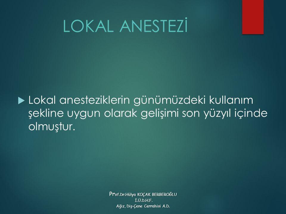 LOKAL ANESTEZİ Lokal anesteziklerin günümüzdeki kullanım şekline uygun olarak gelişimi son yüzyıl içinde olmuştur.