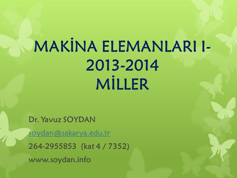 MAKİNA ELEMANLARI I- 2013-2014 MİLLER