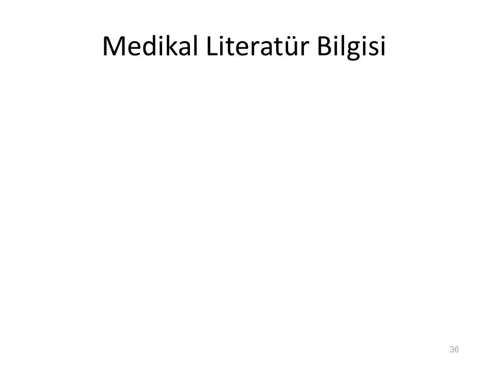 Medikal Literatür Bilgisi