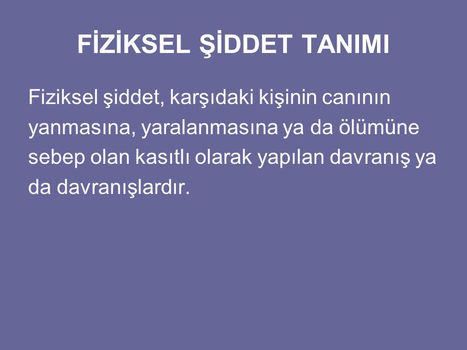 FİZİKSEL ŞİDDET TANIMI