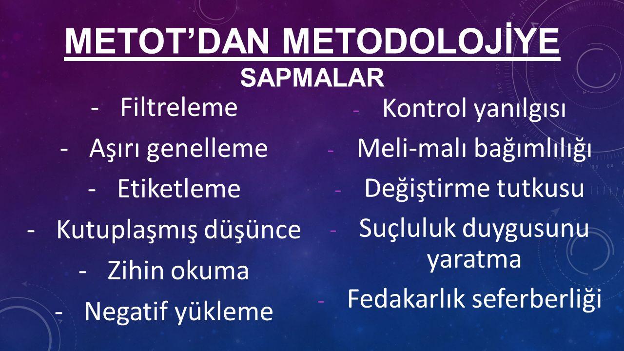 METOT'DAN METODOLOJİYE SAPMALAR