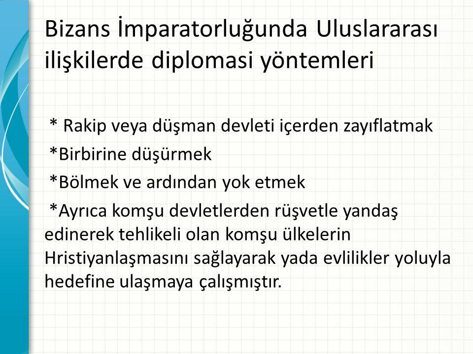 Bizans İmparatorluğunda Uluslararası ilişkilerde diplomasi yöntemleri