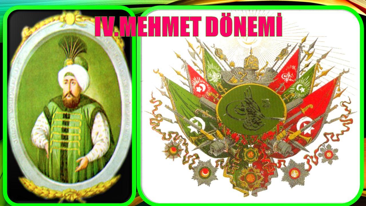 IV.MEHMET DÖNEMİ