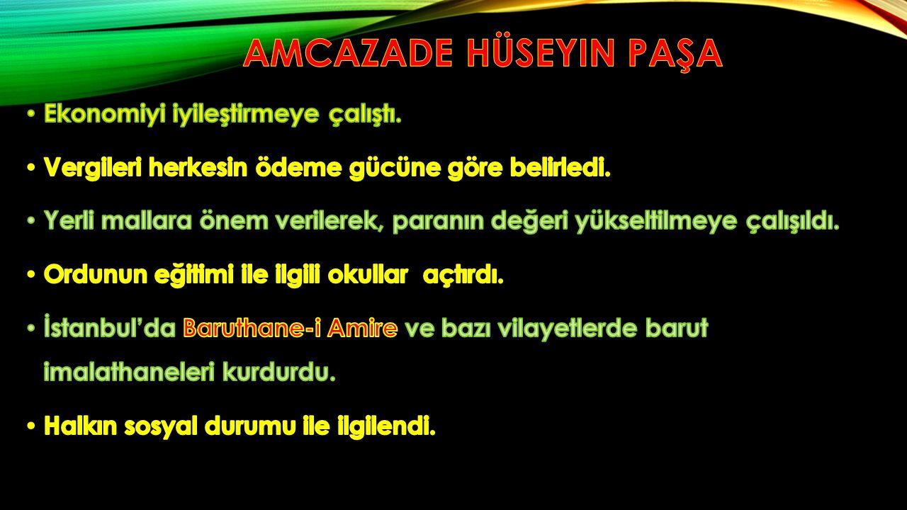 Amcazade Hüseyin Paşa Ekonomiyi iyileştirmeye çalıştı.