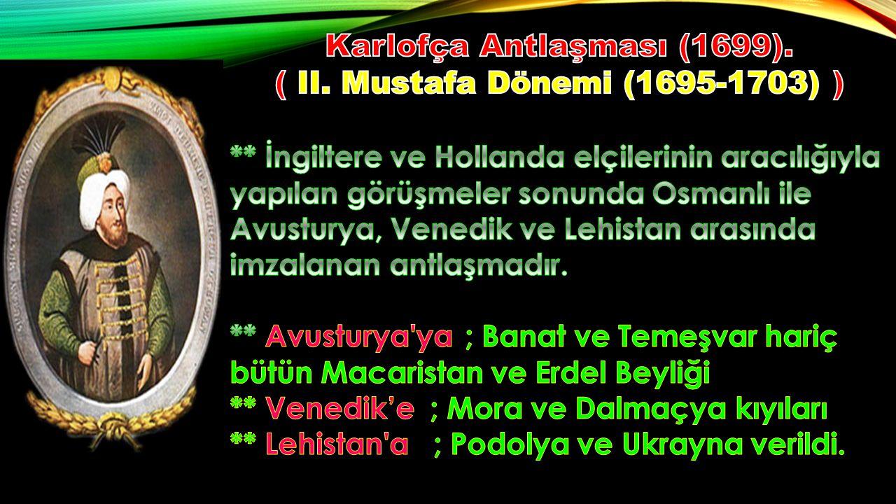 Karlofça Antlaşması (1699). ( II. Mustafa Dönemi (1695-1703) )