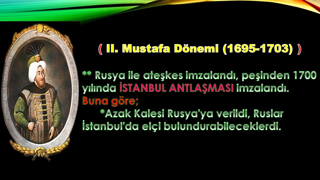 ( II. Mustafa Dönemi (1695-1703) )