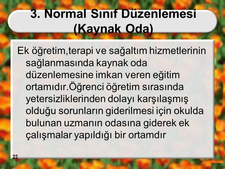 3. Normal Sınıf Düzenlemesi (Kaynak Oda)