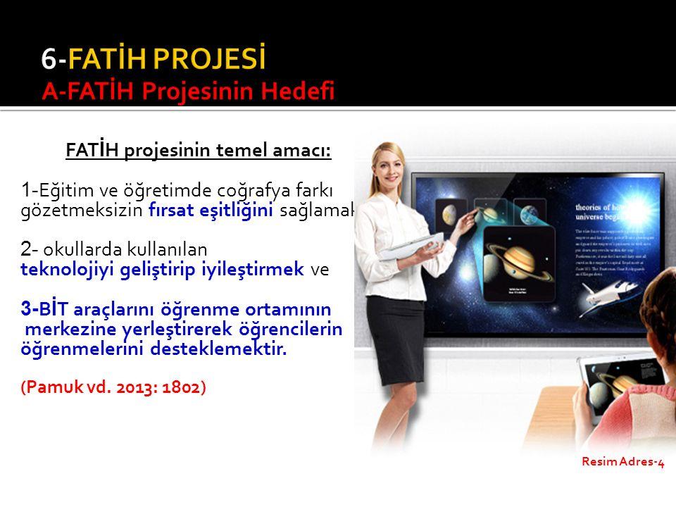6-FATİH PROJESİ A-FATİH Projesinin Hedefi