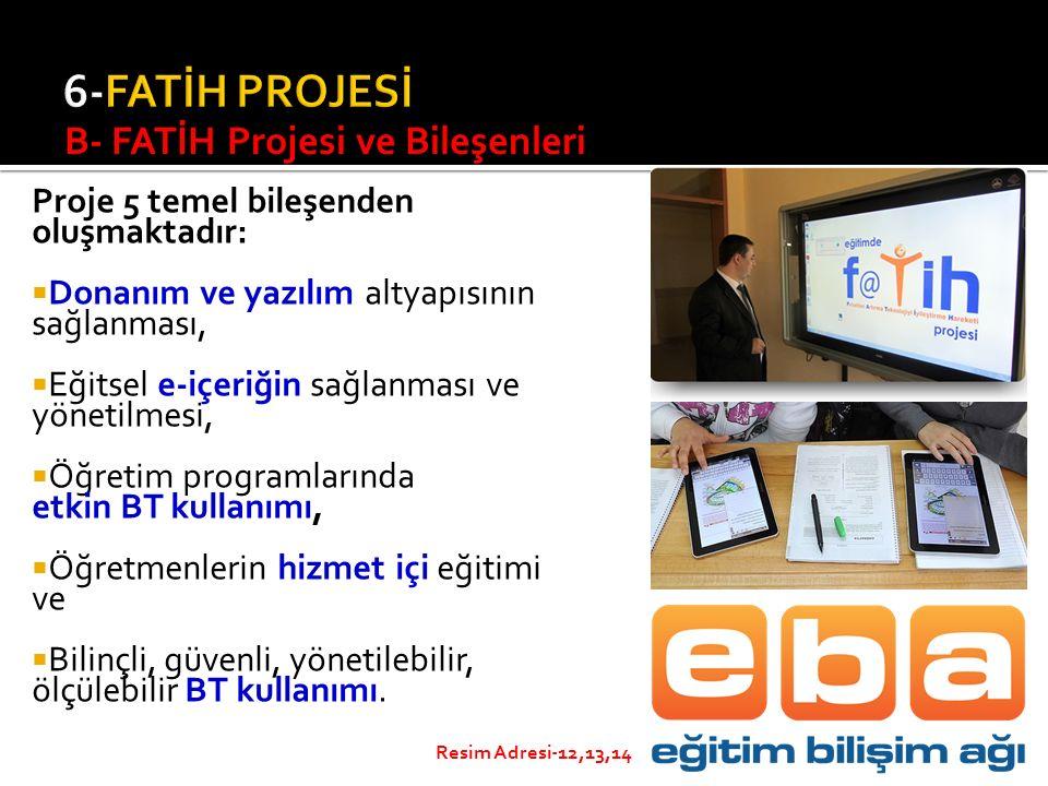 6-FATİH PROJESİ B- FATİH Projesi ve Bileşenleri